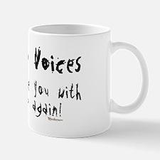 Shut up Voices Mug