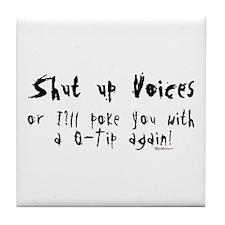 Shut up Voices Tile Coaster