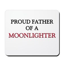 Proud Father Of A MOONLIGHTER Mousepad