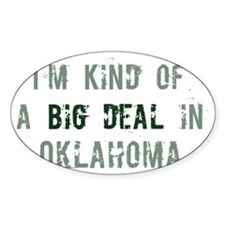 Big deal in Oklahoma Oval Decal