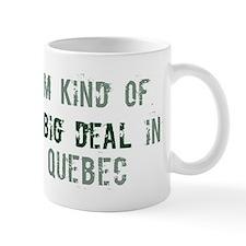 Big deal in Quebec Small Mug