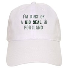 Big deal in Portland Baseball Cap