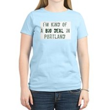 Big deal in Portland T-Shirt