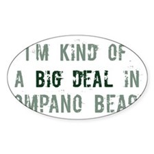 Big deal in Pompano Beach Oval Decal