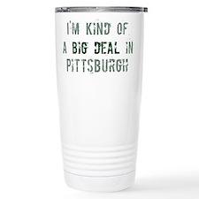 Big deal in Pittsburgh Travel Mug