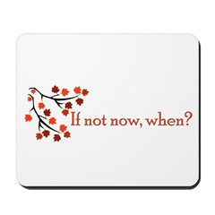 If not now, when? Mousepad