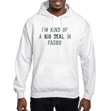 Big deal in Fargo Hoodie