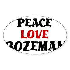 Peace Love Bozeman Oval Sticker (10 pk)