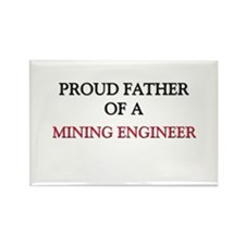 Proud Father Of A MINING ENGINEER Rectangle Magnet