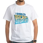 Back To The 80s White T-Shirt