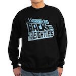 Back To The 80s Sweatshirt (dark)