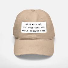 Mess w/ Me, Mess w/ Trailer P Baseball Baseball Cap
