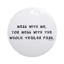 Mess w/ Me, Mess w/ Trailer P Ornament (Round)