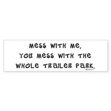 Mess w/ Me, Mess w/ Trailer P Bumper Bumper Stickers