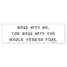 Mess w/ Me, Mess w/ Trailer P Bumper Car Sticker