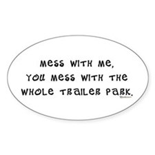 Mess w/ Me, Mess w/ Trailer P Oval Bumper Stickers