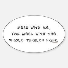 Mess w/ Me, Mess w/ Trailer P Oval Bumper Stickers
