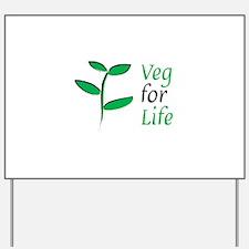 Veg for Life Yard Sign