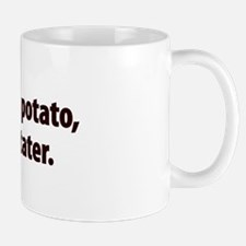 You say potato, I say tater Mug