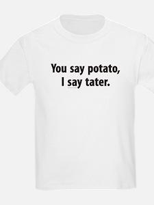 You say potato, I say tater T-Shirt