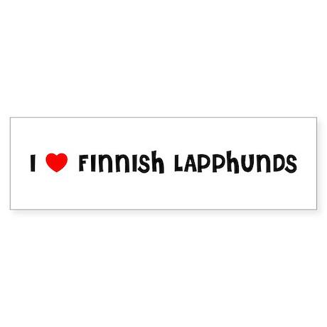 I LOVE FINNISH LAPPHUNDS Bumper Sticker