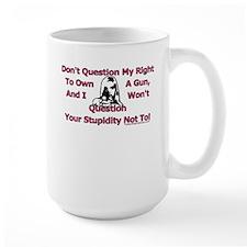 Dont Question (Pink) Mug