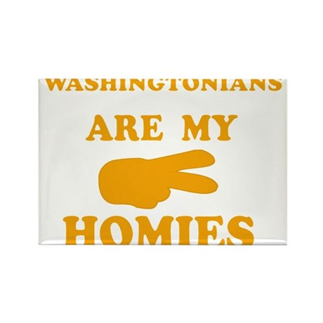 Washingtonians are my homies Rectangle Magnet (10