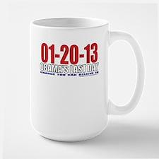 Last Day 1-20-13 Large Mug