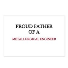 Proud Father Of A METALLURGICAL ENGINEER Postcards