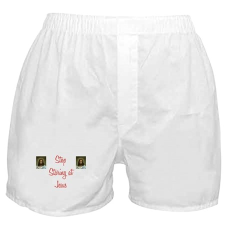 Stop Staring At Jesus Boxer Shorts