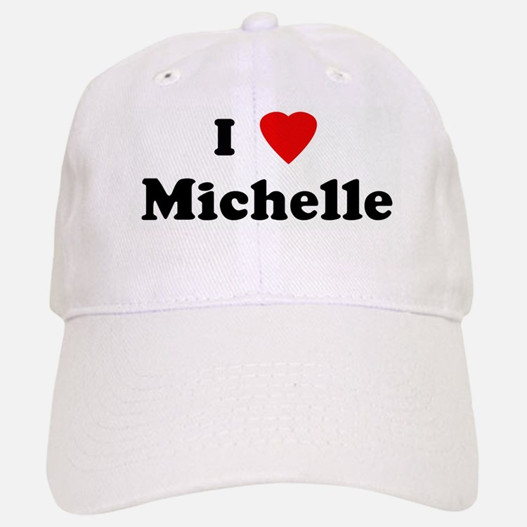 I Love Michelle Baseball Baseball Cap