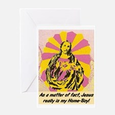 JESUS REALLY IS MY HOMEBOY Greeting Card