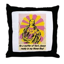 JESUS REALLY IS MY HOMEBOY Throw Pillow