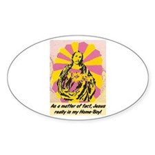 JESUS REALLY IS MY HOMEBOY Decal