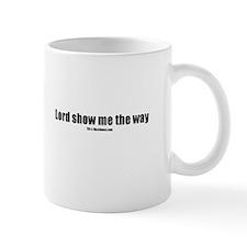 Lord show me the way(TM) Mug