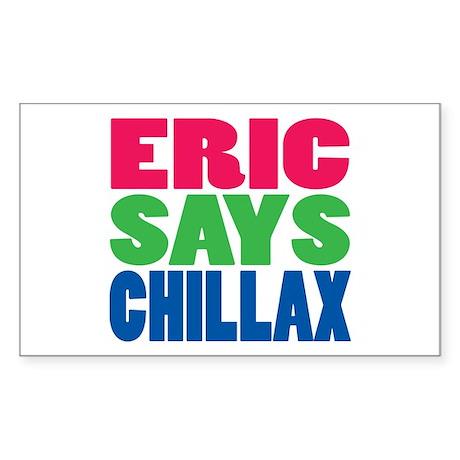ERIC SAYS CHILLAX COLOR Rectangle Sticker