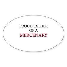 Proud Father Of A MERCENARY Oval Sticker