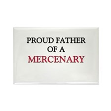 Proud Father Of A MERCENARY Rectangle Magnet