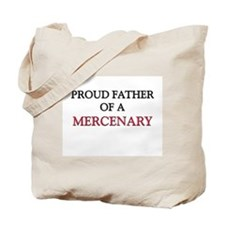 Proud Father Of A MERCENARY Tote Bag