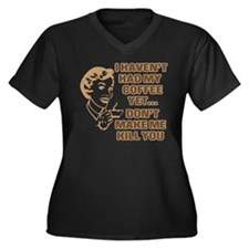 HAVEN'T HAD MY COFFEE YET Women's Plus Size V-Neck