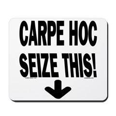 Carpe Hoc Mousepad