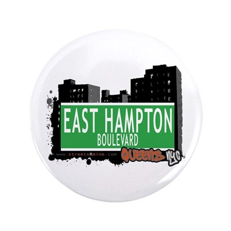 "EAST HAMPTON BOULEVARD, QUEENS, NYC 3.5"" Button"
