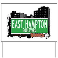 EAST HAMPTON BOULEVARD, QUEENS, NYC Yard Sign
