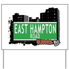 EAST HAMPTON ROAD, QUEENS, NYC Yard Sign