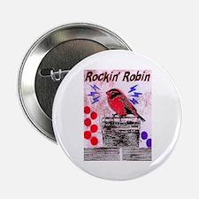 """ROCKIN' ROBIN 2.25"""" Button"""