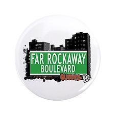 """FAR ROCKAWAY BOULEVARD, QUEENS, NYC 3.5"""" Button"""