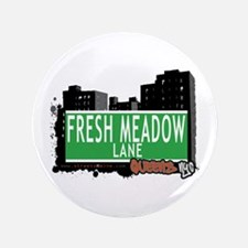 """FRESH MEADOW LANE, QUEENS, NYC 3.5"""" Button"""