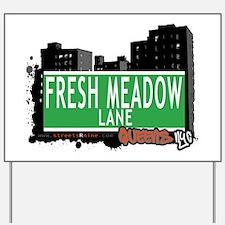 FRESH MEADOW LANE, QUEENS, NYC Yard Sign