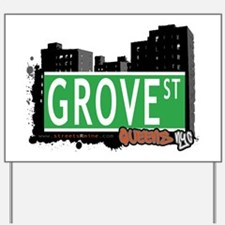GROVE STREET, QUEENS, NYC Yard Sign