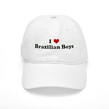 I Love Brazilian Boys Baseball Cap